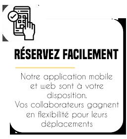 Réservez facilement - Notre application mobile et web sont à votre disposition. Vos collaborateurs gagnent en flexibilité pour leurs déplacements